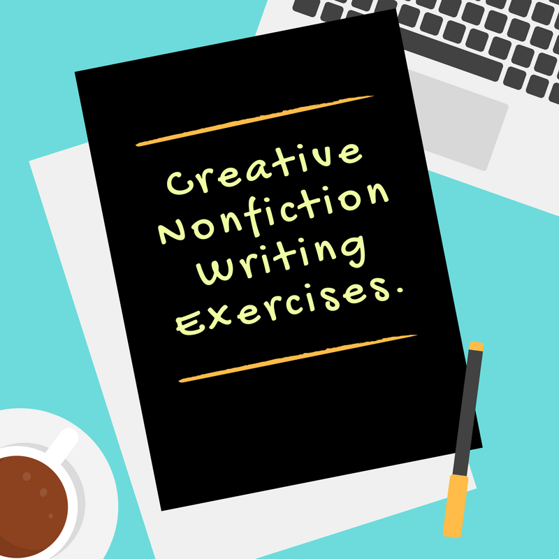 Creative Nonfiction Writing Exercises