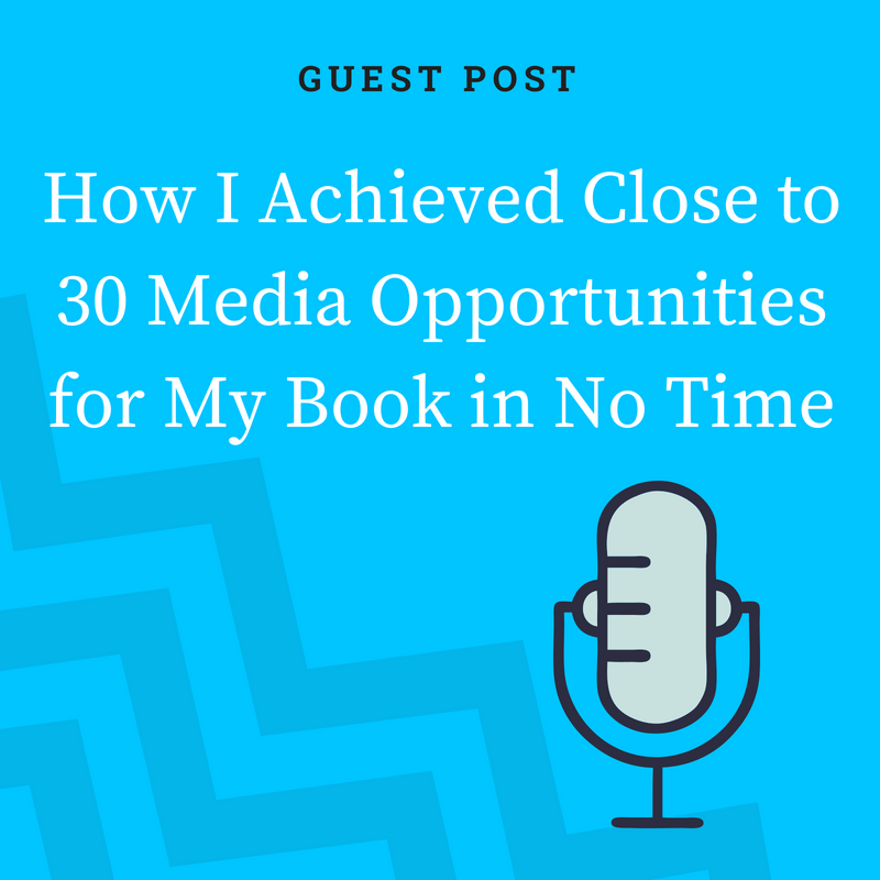 How I Achieved Close To 30 Media Opportunities For My Book In No Time